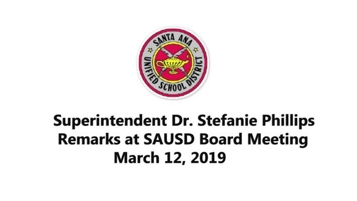 Superintendent Stefanie Phillips, Ed.D. Report to SAUSD School Board, March 12, 2019