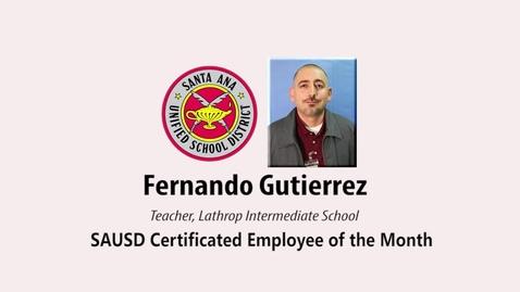 Thumbnail for entry Fernando Gutierrez,  Teacher, Lathrop Intermediate School January 2019 SAUSD Certificated Employee of the Month