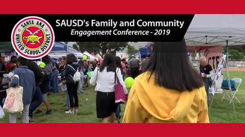 Thumbnail for entry SAUSD's 2019 Family and Community Engagement Conference