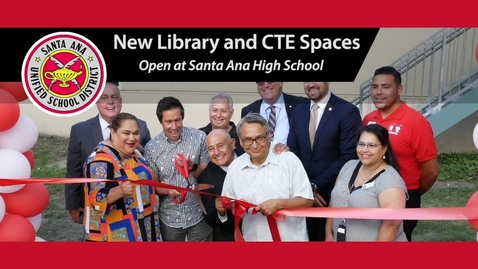 Thumbnail for entry Santa Ana High New CTE and Library Spaces