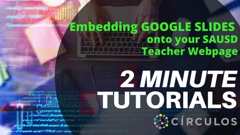 Thumbnail for entry Embed Google Slides onto your Teacher Webpage SAUSD