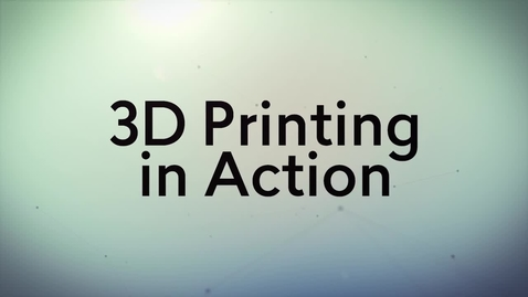Thumbnail for entry 3D Printing in Action