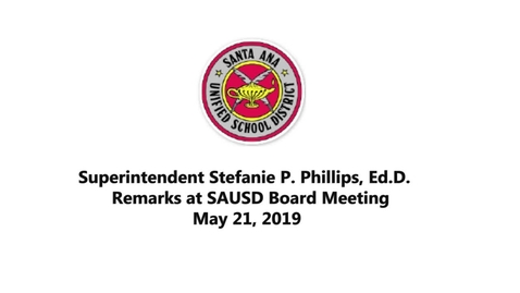 Thumbnail for entry Superintendent Stefanie Phillips, Ed.D. Report to SAUSD School Board, May 21, 2019
