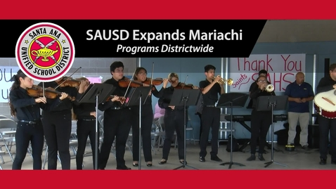Thumbnail for entry Santa Ana Unified School District's growing mariachi music programs