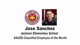 Thumbnail for entry SAUSD Classified Employee of the Month Jose Sanchez February 26, 2019