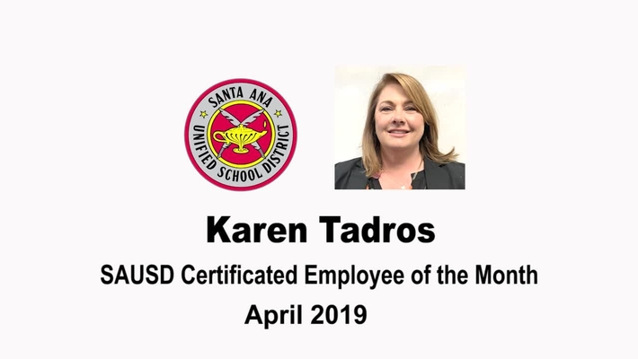 Karen Tadros: Santa Ana Unified School District Certificated Employee of the Month, April 2019