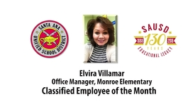 Thumbnail for entry Elvira Villamar, Office Manager, Monroe Elementary - Classified Employee of the Month [SAUSD]