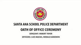 Thumbnail for entry Santa Ana School Police Department Oath of Office Ceremony February 27, 2019