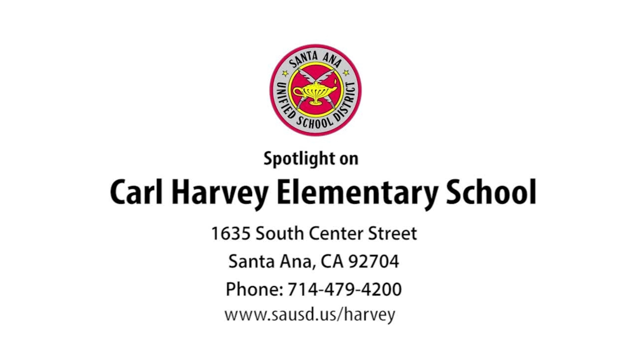 Spotlight on Carl Harvey Elementary, Santa Ana Unified School District on Vimeo