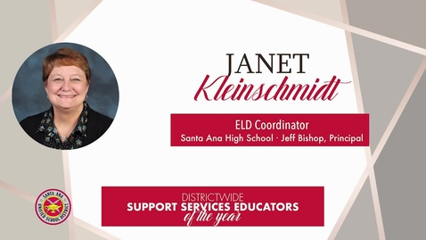 Thumbnail for entry Janet Kleinschmidt: Santa Ana Unified School District, 2019 Districtwide High School Support Services Educator of the Year