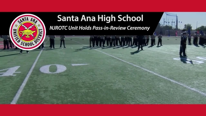 Santa Ana High School NJROTC Unit Holds Pass-in-Review Ceremony