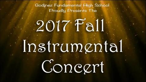 Thumbnail for entry 2017 Godinez F.H.S. Fall Instrumental Music Concert