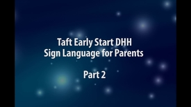 Thumbnail for entry Taft Early Start for Deaf_Hard Of Hearing [Part 2]