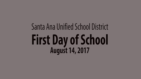 SAUSD First Day of School 2017-18
