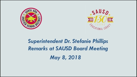 Thumbnail for entry Superintendent Stefanie Phillips, Ed.D. Report to SAUSD School Board, May 8, 2018