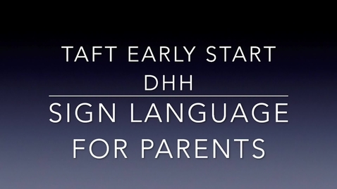 Thumbnail for entry Sign Language For Parents - Taft Elementary SAUSDTV