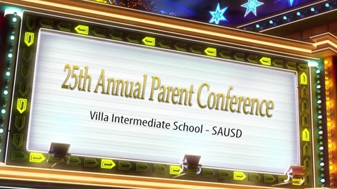 Thumbnail for entry 25th Annual Parent Conference Villa Intermediate School - SAUSD