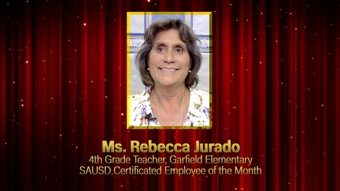 Thumbnail for entry Rebecca Jurado SAUSD Certificated Employee of the Month, December