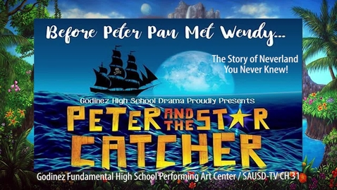Thumbnail for entry Peter and The Star Catcher Godinez FHS 2018 [Part 1]