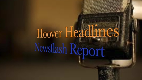 Thumbnail for entry Hoover Headlines News