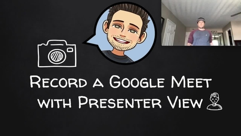 Thumbnail for entry Screencast with Presenter View (Repurpose Google Meet)