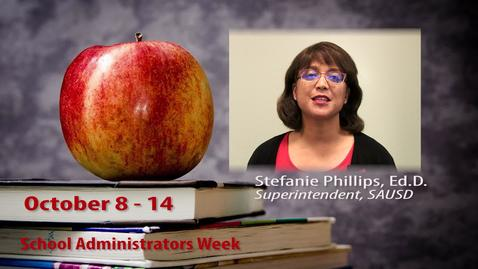 Thumbnail for entry Superintendent's Message - School Administrators Week October 8-14, 2017 SAUSD