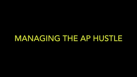 Thumbnail for entry Managing The AP Hustle