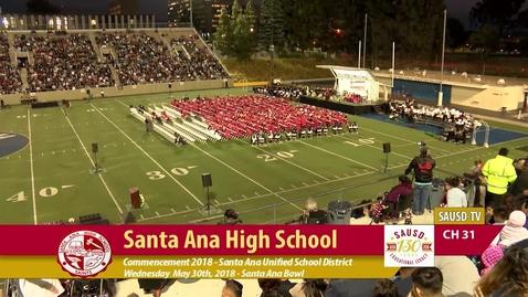 Thumbnail for entry Santa Ana H.S. Commencement 2018 Part 2 [SAUSD-TV]
