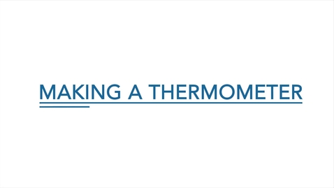 Thumbnail for entry Making a Thermometer