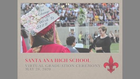 Thumbnail for entry Santa Ana High School 2020 Graduation Ceremony