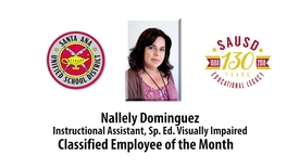 Thumbnail for entry Nallely Dominguez, Classified Employee of the Month, SAUSD