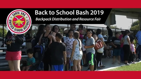 Thumbnail for entry SAUSD's 3rd Annual Back to School Bash