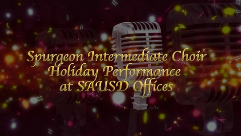 Thumbnail for entry Spurgeon Choir Performing at SAUSD [2018]