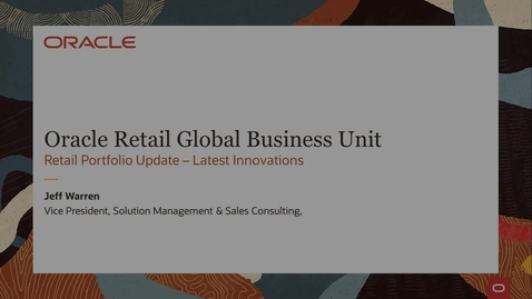 Thumbnail for entry [Webcast] Oracle Retail Portfolio Update: Pivot to Customer