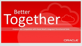 Thumbnail for entry [Webcast] Better Together: Outpace Your Competition With Oracle's Integrated Omnichannel Suite