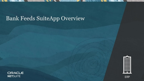Thumbnail for entry Bank Feeds SuiteApp Overview