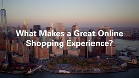 Thumbnail for entry What Makes a Great Online Shopping Experience?