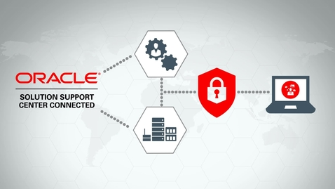Oracle Solution Support Center Connected
