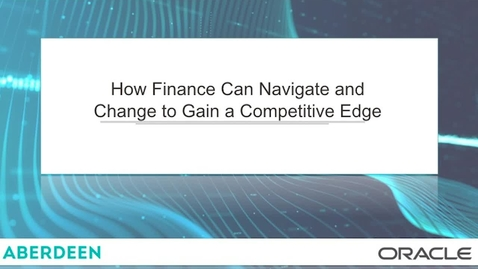 Thumbnail for entry How Finance Can Navigate and Change to Gain a Competitive Edge