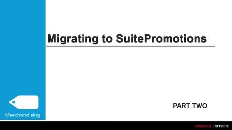 Thumbnail for entry Commerce Merchandising: Migrating to SuitePromotions Part 2