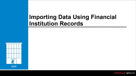 Thumbnail for entry Importing Data Using Financial Institution Records