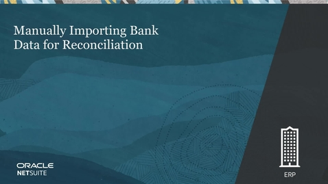 Thumbnail for entry Manually Importing Bank Data for Reconciliation