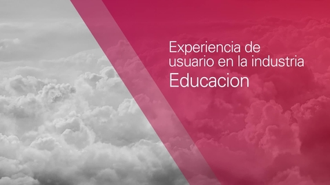 Thumbnail for entry Experiencia de Usuario en Industria de Educación