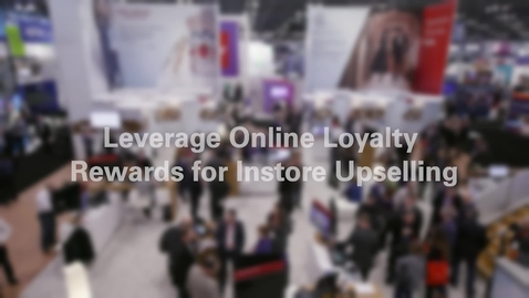 Thumbnail for entry Leverage Online Loyalty Rewards for Instore Upselling