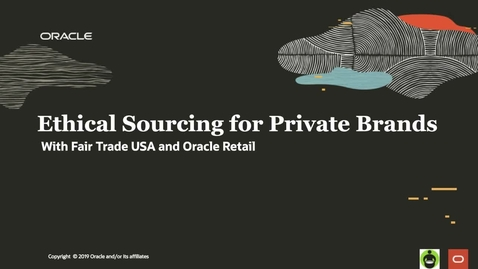 Thumbnail for entry Ethical Sourcing for Private Brands with Fair Trade USA & Oracle Retail
