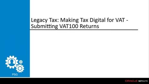 Thumbnail for entry NetSuite Global Tax: UK MTD Submitting VAT100 Returns