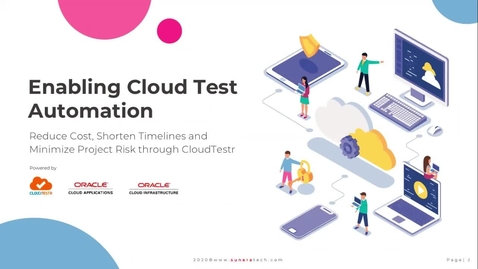 Thumbnail for entry 286685-Partner Webinar - Enabling implementation partners drive down cost, shorten timelines and eliminate project risk through CloudTestr