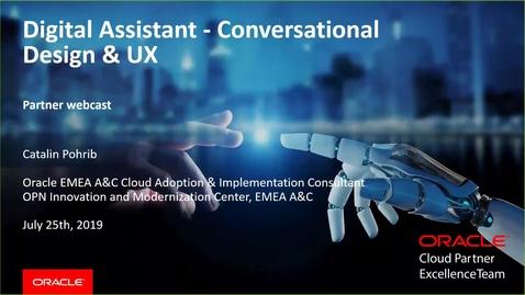 Thumbnail for entry Partner Webcast – Oracle Digital Assistant Conversational Design & UX (2019/07/25)