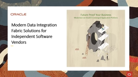 Thumbnail for entry Oracle Modern Data Integration Fabric Solutions for Independent Software Vendors