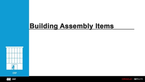 Thumbnail for entry ERP: Building Assembly Items